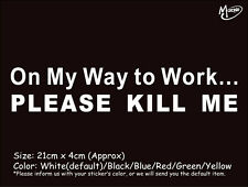 ON MY WAY TO WORK KILL ME funny reflective CAR TRUCK STICKER DECAL BEST GIFT-