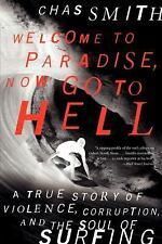 Welcome to Paradise, Now Go to Hell: A True Story of Violence, Corruption, and t