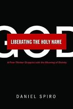 Liberating the Holy Name: A Free-Thinker Grapples with the Meaning of Divinity