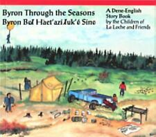 Byron Through the Seasons: A Dene-English Story Book