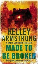 Kelley Armstrong Made to be Broken (Nadia Stafford) Very Good Book