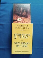 SOMEWHERE IN TIME/WHAT DREAMS MAY COME - SIGNED LTD. ED. BY RICHARD MATHESON