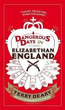Dangerous Days in Elizabethan England: Thieves, Tricksters, Bards and Bawds, Dea