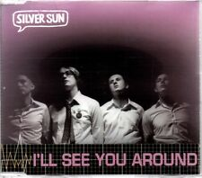 SILVER SUN - I'LL SEE YOU AROUND - CD SINGLE 2 - MINT