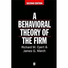 Behavioral Theory of the Firm by James G. March and Richard M. Cyert (1992,...