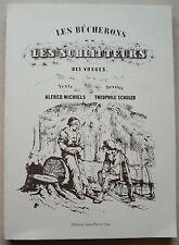 Les Bûcherons et les schlitteurs des Vosges A Michiels & T Schuler éd J P Gyss