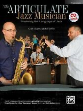 The Articulate Jazz Musician: Mastering the Language of Jazz (E-Flat Instruments