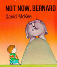 Not Now, Bernard: Bk. 14 (STORYTIME GIANTS) McKee, David Very Good Book