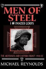 Men of Steel: I SS Panzer Corps: The Ardennes and Eastern Front, 1944-45 by Rey