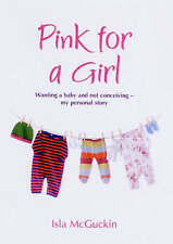 Pink For A Girl: What Happens When Getting Pregnant Doesnt,VERYGOOD Book
