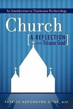 Church: A Reflection of the Triune God : An Introduction to Trinitarian...