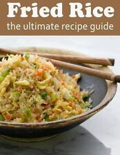 Fried Rice: the Ultimate Recipe Guide by Susan Hewsten (2013, Paperback)
