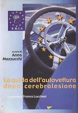 Mazzucchi Anna LA GUIDA DELL'AUTOVETTURA DOPO CEREBROLESIONE Athena Libro