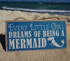 EVERY LITTLE GIRL DREAMS OF BEING A MERMAID Tropical Beach Home Decor Sign NEW