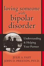 Loving Someone with Bipolar Disorder : Understanding and Helping Your Partner b…