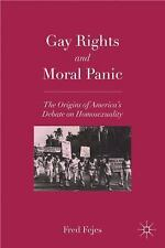 Gay Rights and Moral Panic: The Origins of America's Debate on Homosexuality, ,