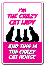 I'M THE CRAZY CAT LADY & THIS IS THE CRAZY CAT HOUSE Novelty Sign gift pet lover