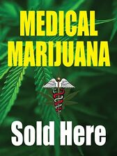"""MEDICAL MARIJUANA SOLD HERE 18""""x24"""" STORE BUSINESS RETAIL PROMOTION SIGNS"""