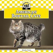 Cats Set 7 Ser.: American Bobtail Cats by Kristin Petrie (2013, Hardcover)