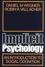 Implicit Psychology: An Introduction to Social Cognition, Vallacher, Robin, Wegn