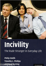Incivility The Rude Stranger in Everyday Life Smith, Phillips & King Paperback