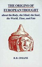 The Origins of European Thought : About the Body, the Mind, the Soul, the...