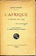 L'AFRIQUE A TRAVERS LES AGES - Alfred Moulin