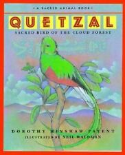 Quetzal: Sacred Bird of the Forest (An Exquisite Start to An Exciting -ExLibrary