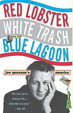 Red Lobster, White Trash, and the Blue Lagoon : Joe Queenan's America by Joe...