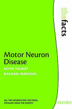 Motor Neuron Disease: The Facts by Rachael Marsden, Kevin Talbot (Paperback,...