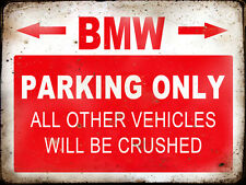 "BMW  VINTAGE / RETRO STYLE METAL 8""X6"" PARKING SIGN"