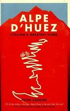 Alpe d'Huez: The Story of Pro Cycling's Greatest Climb, Cossins, Peter