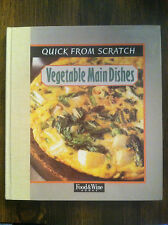 Quick from Scratch VEGETABLE MAIN DISHES Judith Hills (1998, Hardcover) #4063B