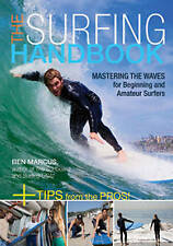 Surfing Handbook: Mastering the Waves for Beginning and Amateur Surfers by Ben M