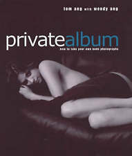 Private Album: How to Take Your Own Nude Photographs, Ang, Tom, Acceptable Book