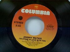 "JOHNNY MATHIS ""I'M STONE IN LOVE WITH YOU / FOOLISH"" 45"