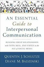 An Essential Guide to Interpersonal Communication : Building Great...