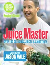 The Juice Master: Keeping It Simple by Jason Vale NEW 2014 reprint edition
