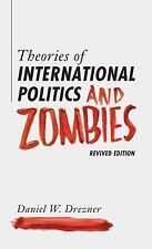 Theories of International Politics and Zombies : Revived Edition by Daniel W....