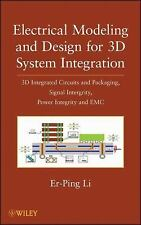 Electrical Modeling and Design for 3D System Integration: 3D Integrated Circuits