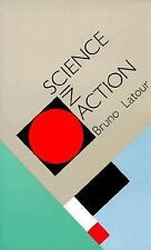 Science in Action : How to Follow Scientists and Engineers Through Society by...
