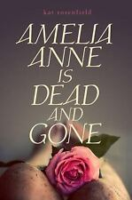 Amelia Anne Is Dead and Gone by Kat Rosenfield (2012, Hardcover) -  1st EDITION