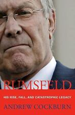 Rumsfeld: His Rise, Fall, and Catastrophic Legacy by Cockburn, Andrew, Good Book