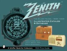 Zenith Radio: The Glory Years, 1936-1945: Illustrated Catalog and Database(Schif