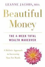 Beautiful Money: The 4-Week Total Wealth Makeover, Jacobs, Leanne, New Book
