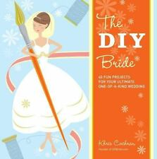 DIY Bride Book 40 Fun Projects for Your Ultimate One-of-a-Kind Wedding preowned