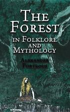 The Forest in Folklore and Mythology by Porteous, Alexander