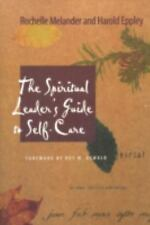 The Spiritual Leader's Guide to Self-Care by Harold Eppley and Rochelle...