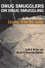 Drug Smugglers on Drug Smuggling: Lessons from the Inside by Decker, Scott H.,