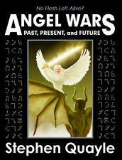 Angel Wars- Past,Present & future by Stephen Quayle Paperback BRAND NEW